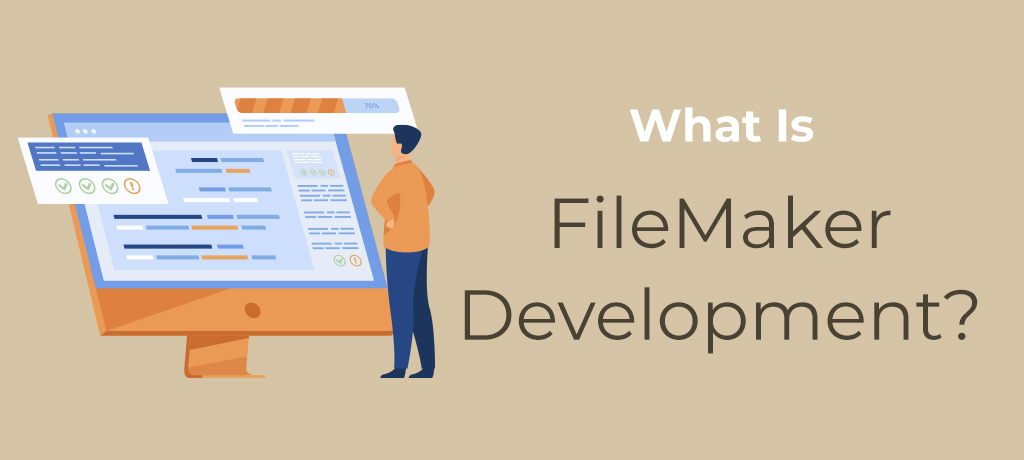 Learn what FileMaker Development is, why you need it, and the many benefits that it can contribute to businesses.
