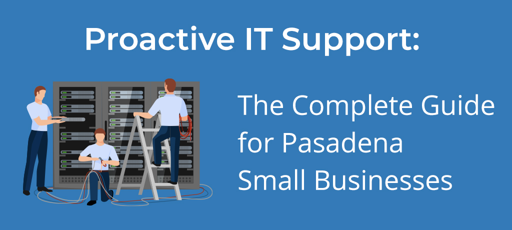 Proactive IT Support The Complete Guide for Pasadena Small Businesses-banner